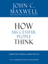 How Successful People Think (MP3): Change Your Thinking, Change Your Life