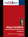 Beating a Food Addiction (MP3): How to Feel Good About Yourself and Your Life