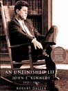 An Unfinished Life (MP3): John F. Kennedy, 1917-1963