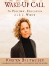 Wake-Up Call (MP3): The Political Education of a 9/11 Widow