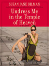Undress Me in the Temple of Heaven (MP3): A Memoir