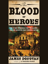 The Blood of Heroes (MP3): The 13-Day Struggle for the Alamo—and the Sacrifice That Forged a Nation