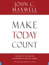 Make Today Count (MP3): The Secret of Your Success Is Determined by Your Daily Agenda
