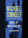 Angle of Investigation (MP3): Three Harry Bosch Stories