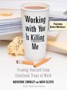 Working with You is Killing Me (MP3): Freeing Yourself from Emotional Traps at Work