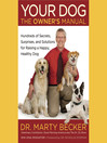 Your Dog: The Owner's Manual (MP3): Hundreds of Secrets, Surprises, and Solutions for Raising a Happy, Healthy Dog