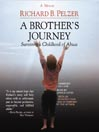 A Brother's Journey (MP3): Surviving a Childhood of Abuse