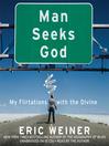 Man Seeks God (MP3): My Flirtations with the Divine