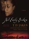Not Easily Broken (MP3): A Novel