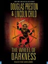 The Wheel Of Darkness (MP3): Pendergast Series, Book 8