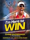 I'm Here to Win (MP3): A World Champion's Advice for Peak Performance