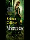 Moonglow (MP3): Kristen Callihan Moira Quirk
