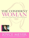The Confident Woman (MP3): Start Today Living Boldly and Without Fear