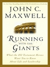 Running with the Giants (MP3): What the Old Testament Heroes Want You to Know About Life and Leadership