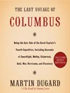 The Last Voyage Of Columbus (MP3): Being the Epic Tale of the Great Captain's Fourth Expedition, Including Accounts of Swordfight, Mutiny, Shipwreck, Gold, War, Hurricane, and Discovery