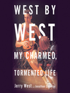 West by West (MP3): My Charmed, Tormented Life