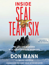 Inside SEAL Team Six (MP3): My Life and Missions with America's Elite Warriors