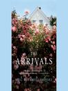 The Arrivals (MP3): A Novel