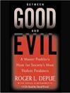 Between Good and Evil (MP3): A Master Profiler's Hunt for Society's Most Violent Predators