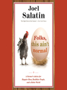 Folks, This Ain't Normal (MP3): A Farmer's Advice for Happier Hens, Healthier People, and a Better World