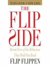 The Flip Side (MP3): Break Free Of The Behaviors That Hold You Back