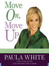 Move on, Move Up (MP3): Turn Yesterday's Trials Into Today's Triumphs