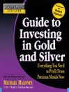 Rich Dad's Advisors: Investing in Gold and Silver (MP3): Everything You Need to Know to Profit from Precious Metals Now