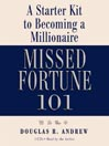 Missed Fortune 101 (MP3): A Starter Kit to Becoming a Millionaire