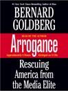 Arrogance (MP3): Rescuing America from the Media Elite