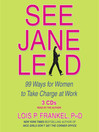 See Jane Lead (MP3): 99 Ways For Women To Take Charge At Work