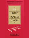 The Brief Against Obama (MP3): The Rise, Fall & Epic Fail of the Hope & Change Presidency