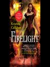 Firelight (MP3): Kristen Callihan|Moira Quirk