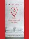 Sexperiment (MP3): 7 Days to Lasting Intimacy with Your Spouse