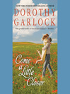 Come a Little Closer (MP3): The Tucker Family Series, Book 3
