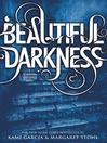 Beautiful Darkness [electronic resource]