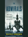 The Admirals (MP3): Nimitz, Halsey, Leahy, and King—The Five-Star Admirals Who Won the War at Sea