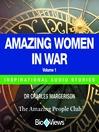 Amazing Women in War - Volume 1 (MP3): Inspirational Stories