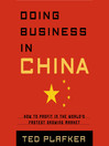 Doing Business in China (MP3): How To Profit in the World's Fastest Growing Market