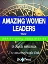 Amazing Women Leaders - Volume 1 (MP3): Inspirational Stories