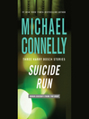 Suicide Run (MP3): Three Harry Bosch Stories