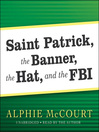 Saint Patrick, The Banner, The Hat, and the FBI (MP3)