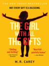 The girl with all the gifts [eBook]