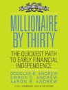 Millionaire By Thirty (MP3): The Quickest Path to Early Financial Independence
