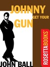 Johnny Get Your Gun (eBook): Virgil Tibbs Series, Book 3