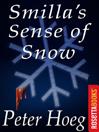 Smilla's Sense of Snow [electronic resource]