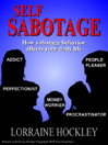 Self-Sabotage How Sabotage Behavior Affects Your Daily Life by Lorraine Hockley eBook
