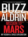 Mission to Mars (eBook): My Vision for Space Exploration