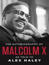 The autobiography of Malcolm X [electronic book]