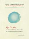 Spark Joy [electronic resource]
