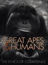 Great Apes and Humans (eBook): The Ethics of Coexistence